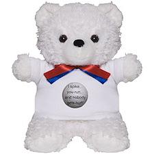 I Spike you Run Teddy Bear