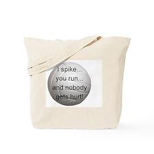 I Spike you Run Tote Bag