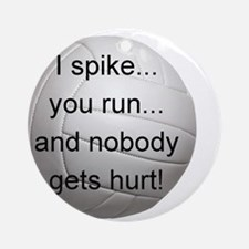 I Spike you Run Ornament (Round)
