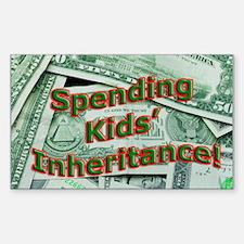 Spending Kids' Inheritance! Rectangle Decal