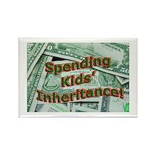 Spending Kids' Inheritance! Rectangle Magnet