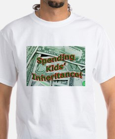 Spending Kids' Inheritance! Shirt