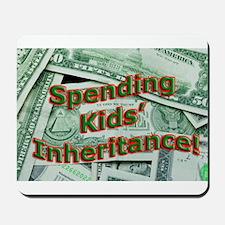 Spending Kids' Inheritance! Mousepad