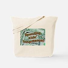 Spending Kids' Inheritance! Tote Bag