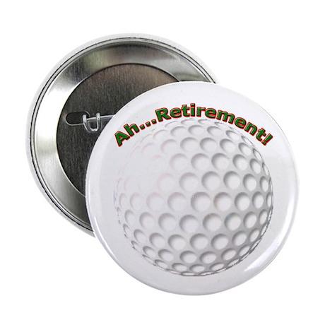"Ahhh...Retirement! 2.25"" Button (100 pack)"