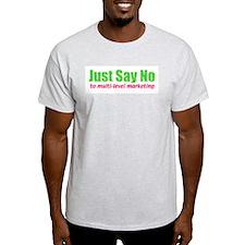 Just Say No to MLM Ash Grey T-Shirt