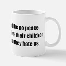 There will be no peace Mug