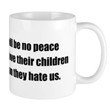 There will be no peace Mug