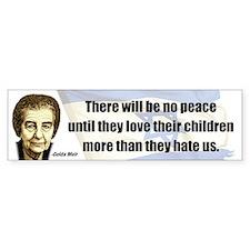 There will be no peace Bumper Bumper Bumper Sticker