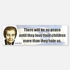 There will be no peace Bumper Bumper Stickers