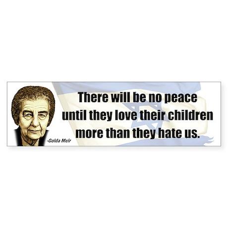 There will be no peace Bumper Sticker