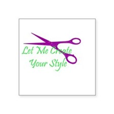 """let me create your style Square Sticker 3"""" x 3"""""""
