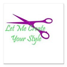"let me create your style Square Car Magnet 3"" x 3"""