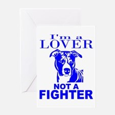 PIT BULL LOVER NOT A FIGHTER Greeting Card
