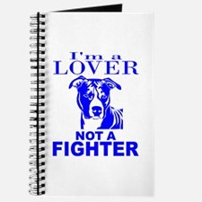 PIT BULL LOVER NOT A FIGHTER Journal