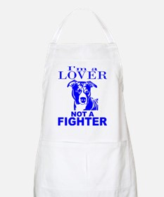 PIT BULL LOVER NOT A FIGHTER Apron
