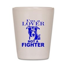 PIT BULL LOVER NOT A FIGHTER Shot Glass