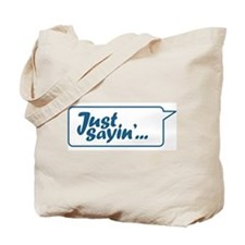Funny Just text Tote Bag