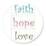 Faith Hope Love Round Car Magnet