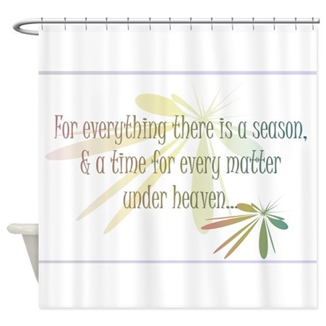 for everything there is a season shower curtain by csturman10. Black Bedroom Furniture Sets. Home Design Ideas