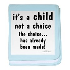 Child not a Choice baby blanket
