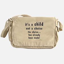 Child not a Choice Messenger Bag
