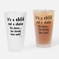 Child not a Choice Drinking Glass