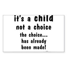 Child not a Choice Stickers