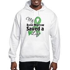 My Bone Marrow Saved a Life Hooded Sweatshirt