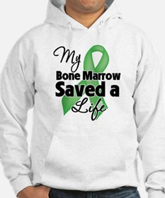 My Bone Marrow Saved a Life Hoodie