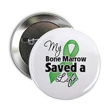 "My Bone Marrow Saved a Life 2.25"" Button"