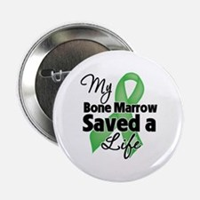 "My Bone Marrow Saved a Life 2.25"" Button"