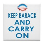Keep Barack And Carry On Tile Coaster