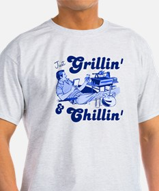 Just Grilling and Chilling T-Shirt