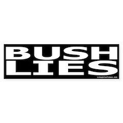 Bush Lies Bumper Bumper Sticker