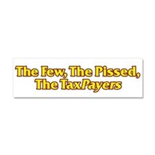 The Few, The Pissed, The TaxPayers Car Magnet 10 x
