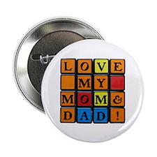 "LOVE MY MOM DAD!™ 2.25"" Button"