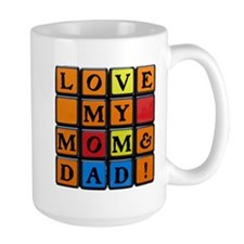 LOVE MY MOM DAD!™ Mug