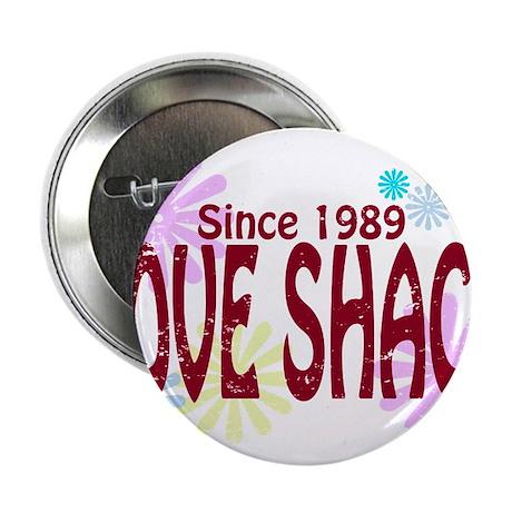 "Love Shack 2.25"" Button"