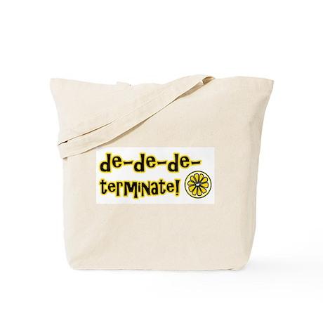 De-de-de-terminate Tote Bag
