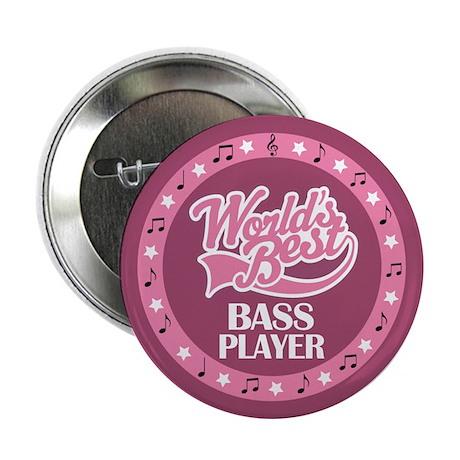 """Bass Player (Worlds Best) 2.25"""" Button (10 pack)"""