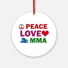 Peace Love MMA Designs Ornament (Round)