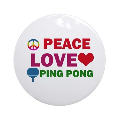 Peace Love Ping Pong Designs Ornament (Round)