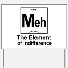 Element Meh Yard Sign