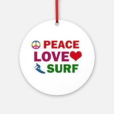 Peace Love Surf Designs Ornament (Round)