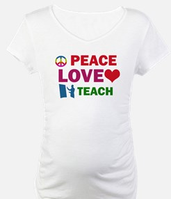 Peace Love Teach Designs Shirt