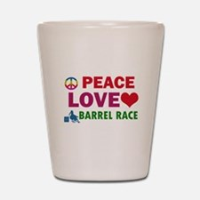 Peace Love Barrel Race Designs Shot Glass