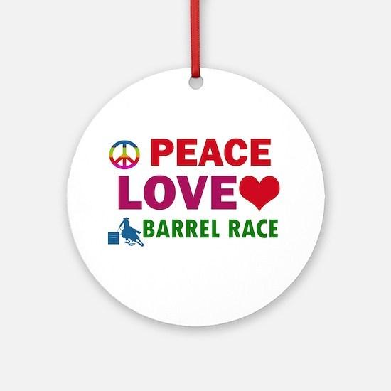 Peace Love Barrel Race Designs Ornament (Round)