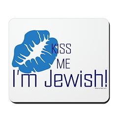 Kiss Me I'm Jewish Mousepad