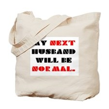 My next HUSBAND will be normal Tote Bag